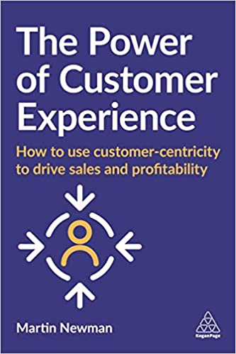 The Power of Customer Experience: How to use Customer-Centricity to Drive Sales anda Profitability