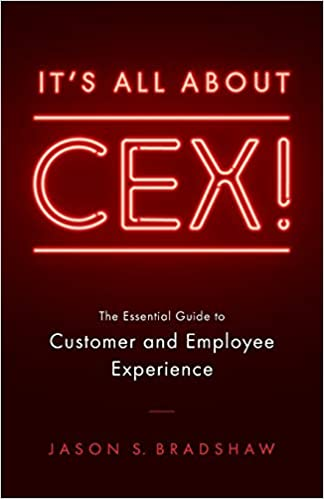 It's All About CEX. The Essential Guide to Customer and Employee Experience book