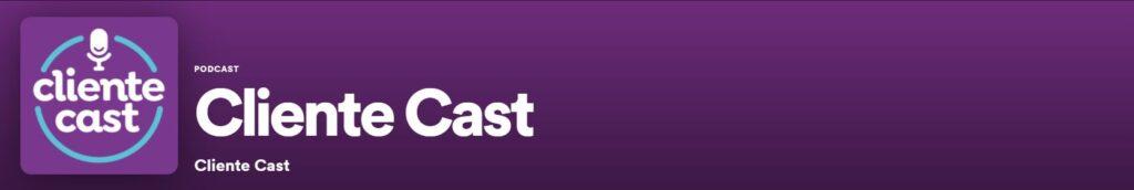 podcast cliente cast podcast sobre experiencia do cliente