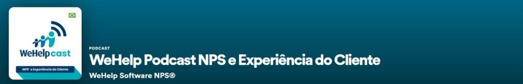 podcast wehelp nps e experiência do cliente - podcast sobre experiencia do cliente