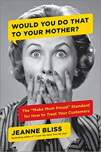 Would You Do to Your Mother livro book jeanne bliss