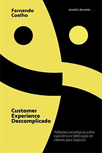 livro Customer Experience Descomplicado: Reflexões estratégicas sobre experiência e fidelização de clientes para negócios